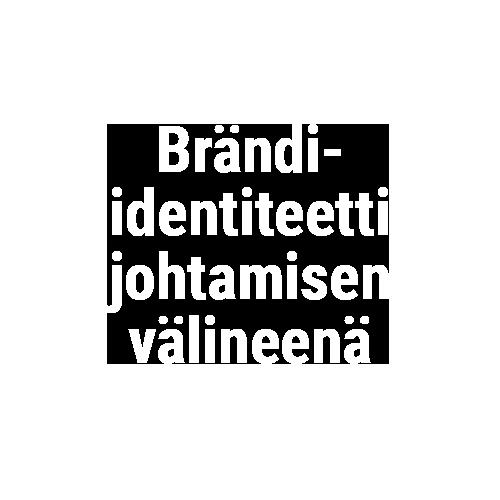 Brändi-identiteetti johtamisen välineenä